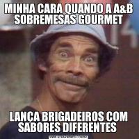 MINHA CARA QUANDO A A&B SOBREMESAS GOURMETLANÇA BRIGADEIROS COM SABORES DIFERENTES