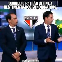 QUANDO O PATRÃO DEFINE A VESTIMENTA DOS FUNCIONÁRIOS.