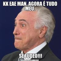 KK EAE MAN. AGORA É TUDO MEU. SE FUDEO!!!
