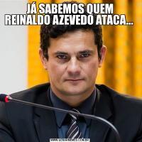 JÁ SABEMOS QUEM REINALDO AZEVEDO ATACA...
