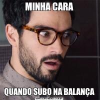 MINHA CARAQUANDO SUBO NA BALANÇA