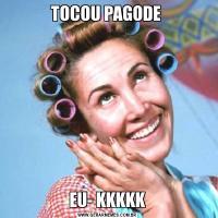 TOCOU PAGODE EU- KKKKK