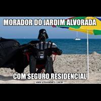 MORADOR DO JARDIM ALVORADACOM SEGURO RESIDENCIAL
