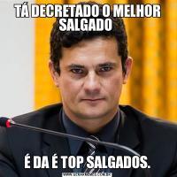 TÁ DECRETADO O MELHOR SALGADO É DA É TOP SALGADOS.