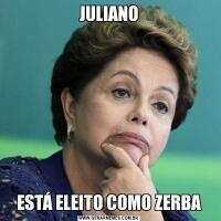 JULIANOESTÁ ELEITO COMO ZERBA