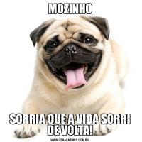 MOZINHOSORRIA QUE A VIDA SORRI DE VOLTA!
