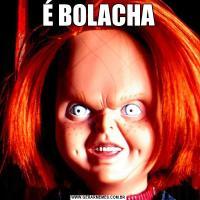 É BOLACHA