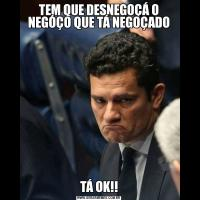 TEM QUE DESNEGOÇÁ O NEGÓÇO QUE TÁ NEGOÇADOTÁ OK!!