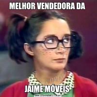 MELHOR VENDEDORA DA JAIME MÓVEIS