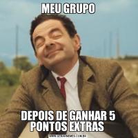 MEU GRUPODEPOIS DE GANHAR 5 PONTOS EXTRAS