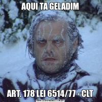 AQUI TA GELADIMART. 178 LEI 6514/77 - CLT
