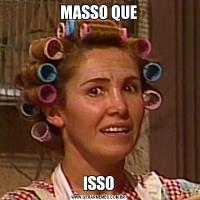 MASSO QUEISSO