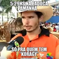 """5:29HS NA PADOCA AMANHÃ SÓ PRA QUEM TEM """"KORAGY"""""""
