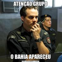 ATENÇÃO GRUPOO BAHIA APARECEU