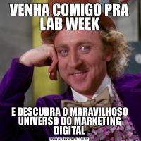 VENHA COMIGO PRA LAB WEEKE DESCUBRA O MARAVILHOSO UNIVERSO DO MARKETING DIGITAL