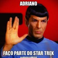ADRIANOFAÇO PARTE DO STAR TREK
