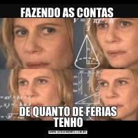 FAZENDO AS CONTAS DE QUANTO DE FERIAS TENHO