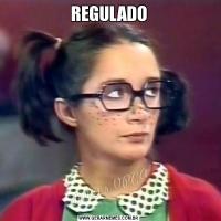 REGULADO