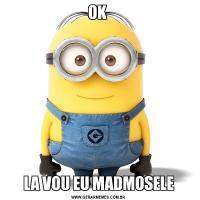OK LA VOU EU MADMOSELE