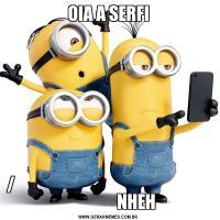 OIA A SERFI/                                                                             NHEH