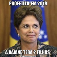 PROFETIZO  EM 2019A RAIANE TERÁ 2 FILHOS