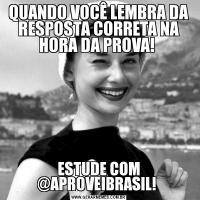 QUANDO VOCÊ LEMBRA DA RESPOSTA CORRETA NA HORA DA PROVA! ESTUDE COM @APROVEIBRASIL!