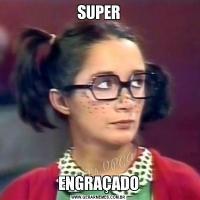 SUPERENGRAÇADO
