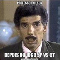 PROFESSOR NILSONDEPOIS DO JOGO SP VS CT