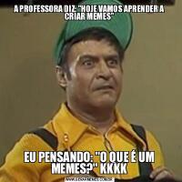 A PROFESSORA DIZ: