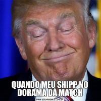 QUANDO MEU SHIPP NO DORAMA DÁ MATCH