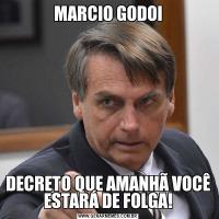 MARCIO GODOIDECRETO QUE AMANHÃ VOCÊ ESTARÁ DE FOLGA!