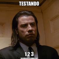 TESTANDO1 2 3