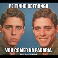 PEITINHO DE FRANGOVOU COMER NA PADARIA