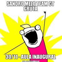 SANDRO MELO TEAM CT GRUTA30/11 - AULA INAUGURAL