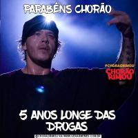 PARABÉNS CHORÃO5 ANOS LONGE DAS DROGAS