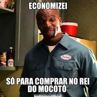 ECONOMIZEISÓ PARA COMPRAR NO REI DO MOCOTÓ