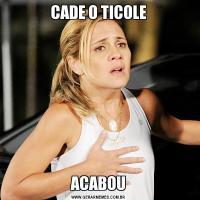 CADE O TICOLEACABOU