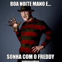 BOA NOITE MANO E...SONHA COM O FREDDY