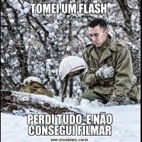 TOMEI UM FLASH PERDI TUDO  E NÃO CONSEGUI FILMAR