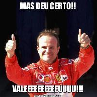 MAS DEU CERTO!!VALEEEEEEEEEEUUUU!!!