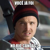 VOCÊ JÁ FOI NO RIO CANOAS ?