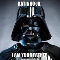 RATINHO JR.I AM YOUR FATHER