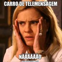 CARRO DE TELEMENSAGEMNÃÃÃÃÃÃO
