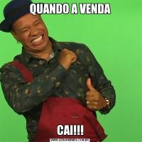QUANDO A VENDACAI!!!