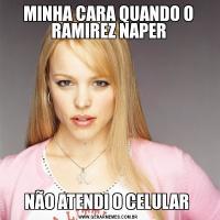 MINHA CARA QUANDO O RAMIREZ NAPERNÃO ATENDI O CELULAR