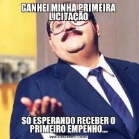 GANHEI MINHA PRIMEIRA LICITAÇÃOSÓ ESPERANDO RECEBER O PRIMEIRO EMPENHO...
