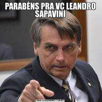 PARABÉNS PRA VC LEANDRO SAPAVINI