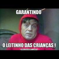 GARANTINDO O LEITINHO DAS CRIANÇAS !