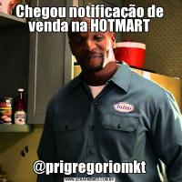 Chegou notificação de venda na HOTMART@prigregoriomkt