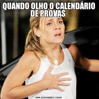 QUANDO OLHO O CALENDÁRIO DE PROVAS